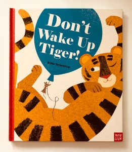 Don't Wake Up Tiger!